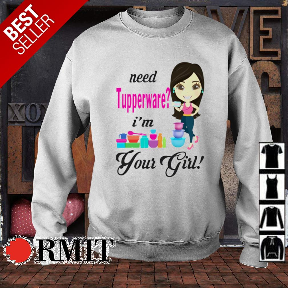 Need Tupperware I'm your girl s sweater