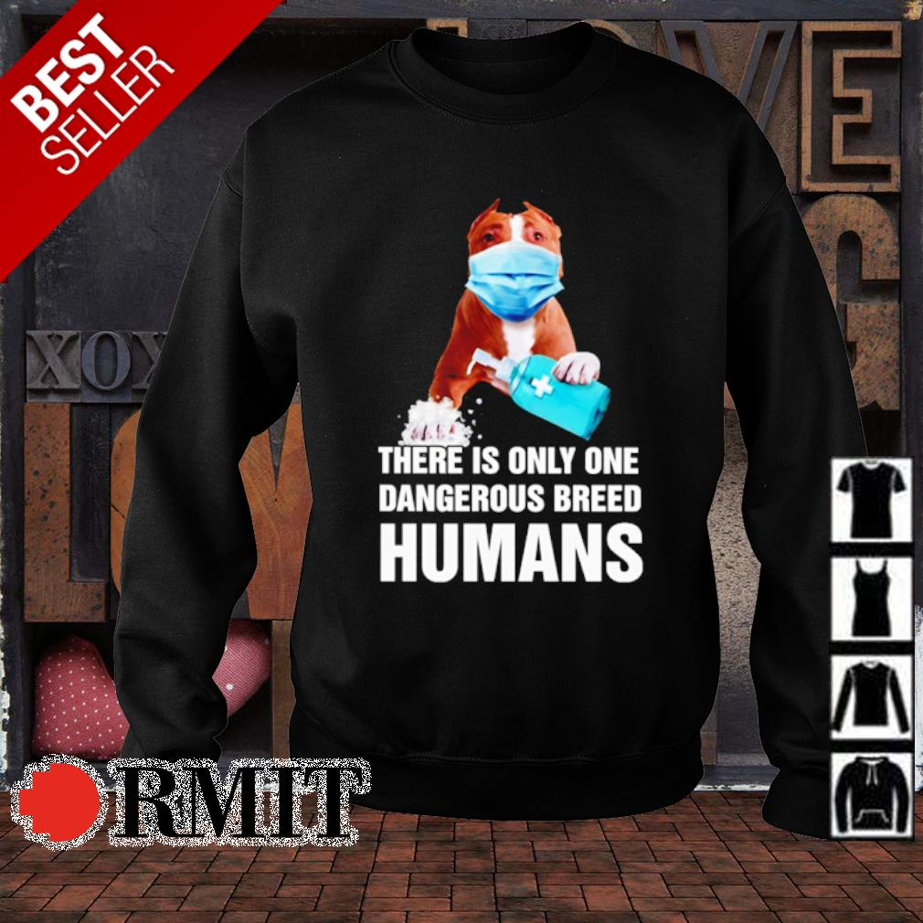 Pitbull there is only one dangerous breed humans s sweater1