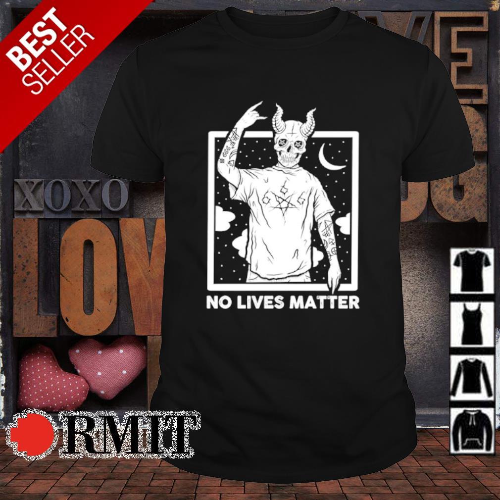 Satan no lives matter shirt