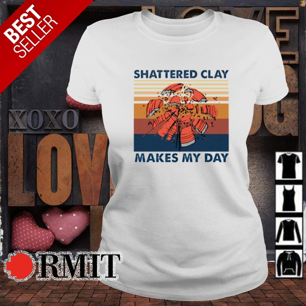 Shattered clay makes my day vintage s ladies-tee
