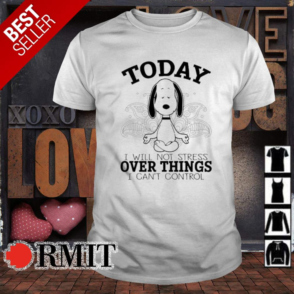 Snoopy today I will not stress over things shirt