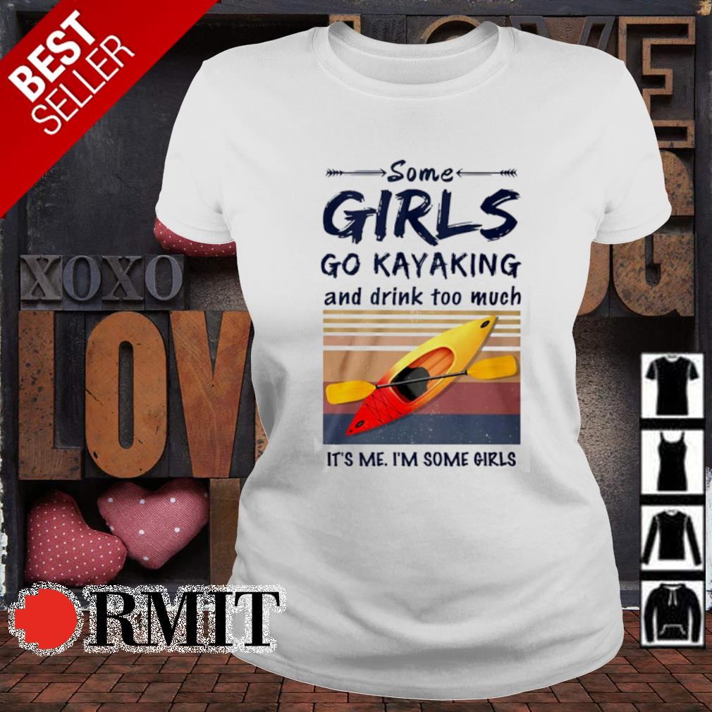 Some girls go Kayaking and drink too much vintage s ladies-tee