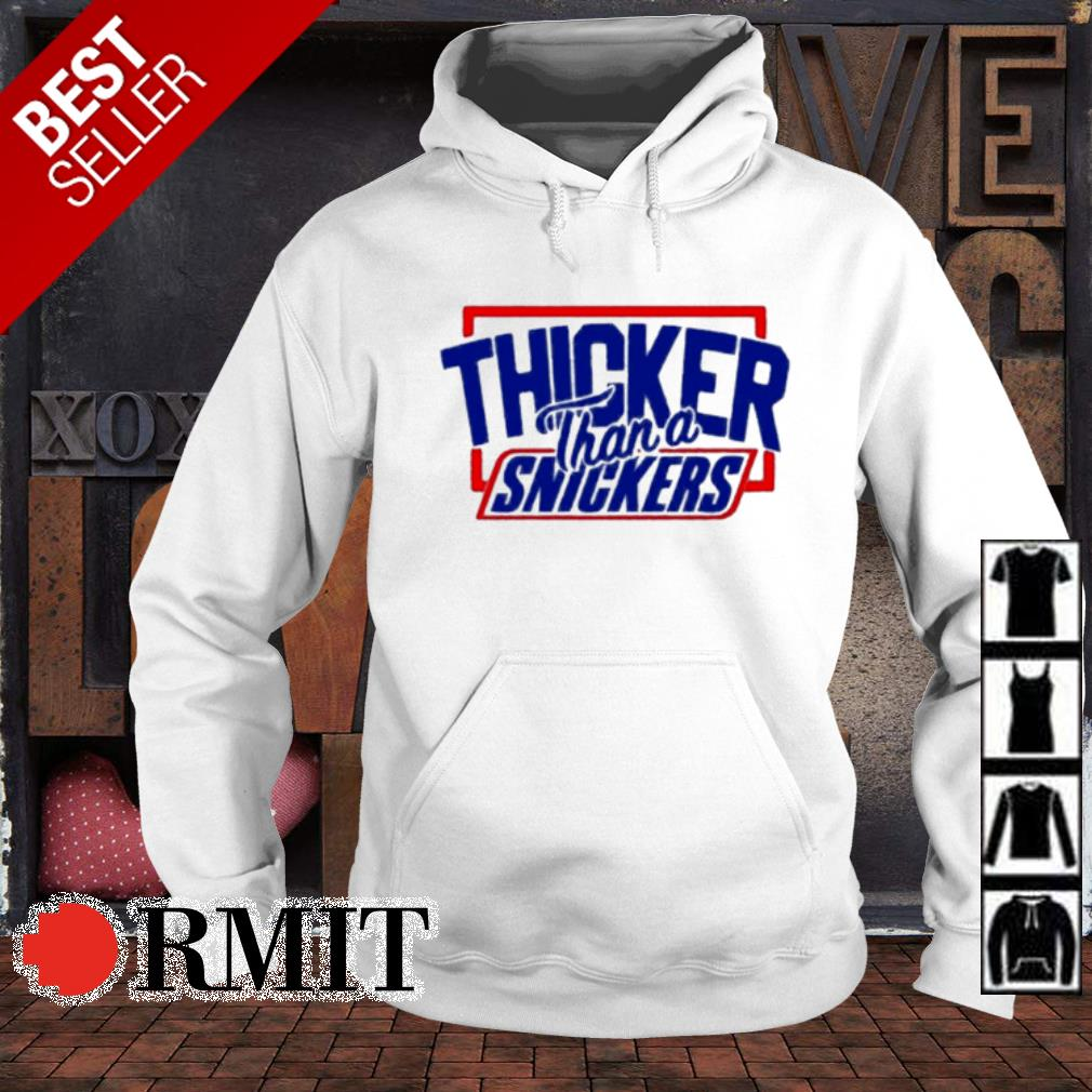 Thicker than a snickers s hoodie