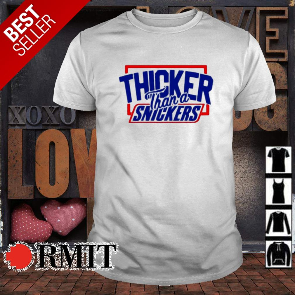 Thicker than a snickers shirt