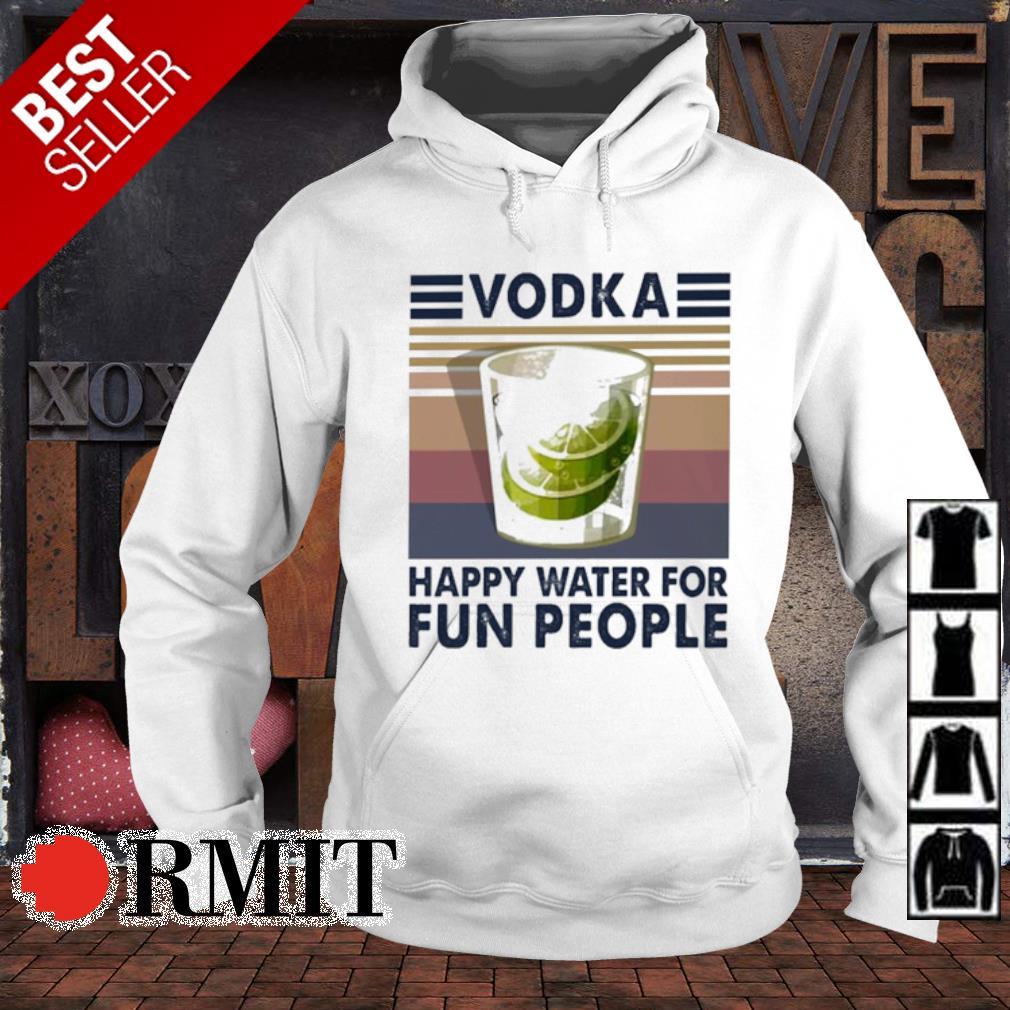 Vodka happy water for fun people vintage s hoodie