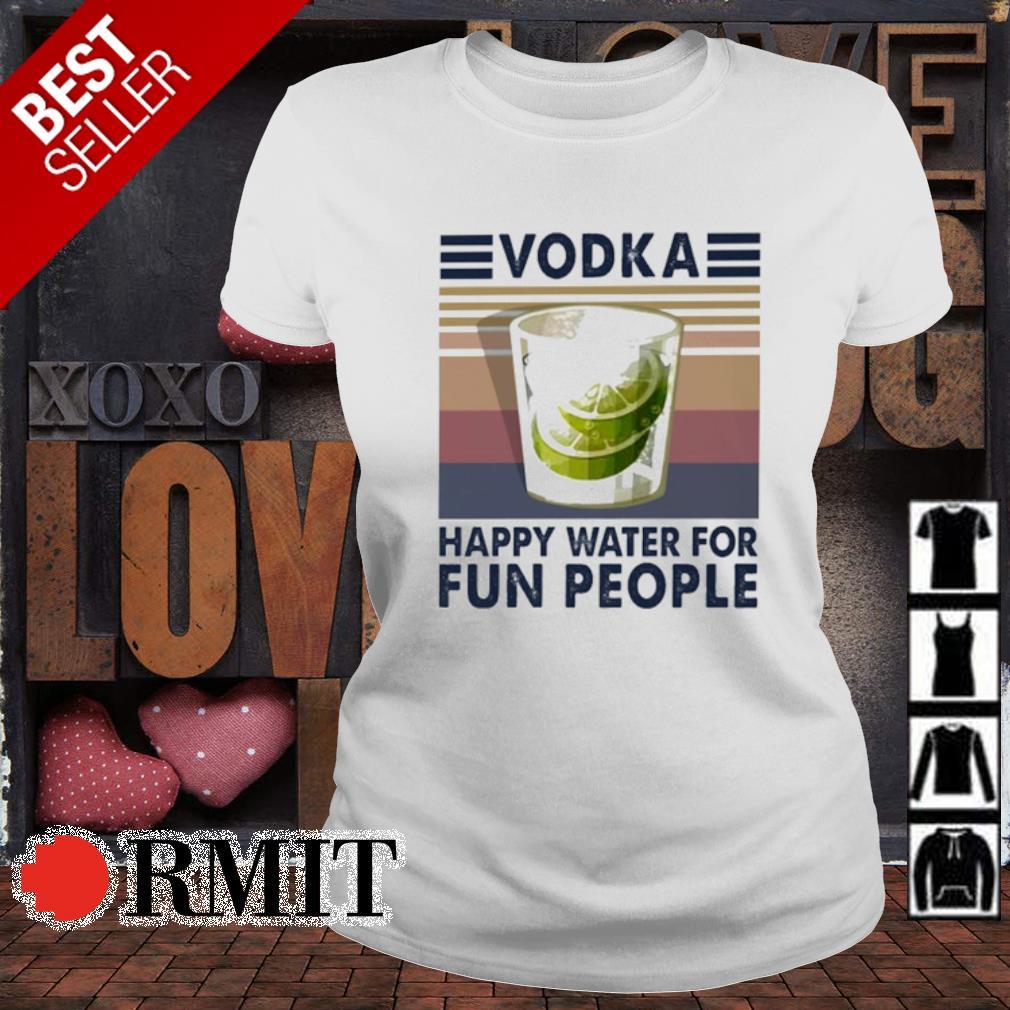 Vodka happy water for fun people vintage s ladies-tee
