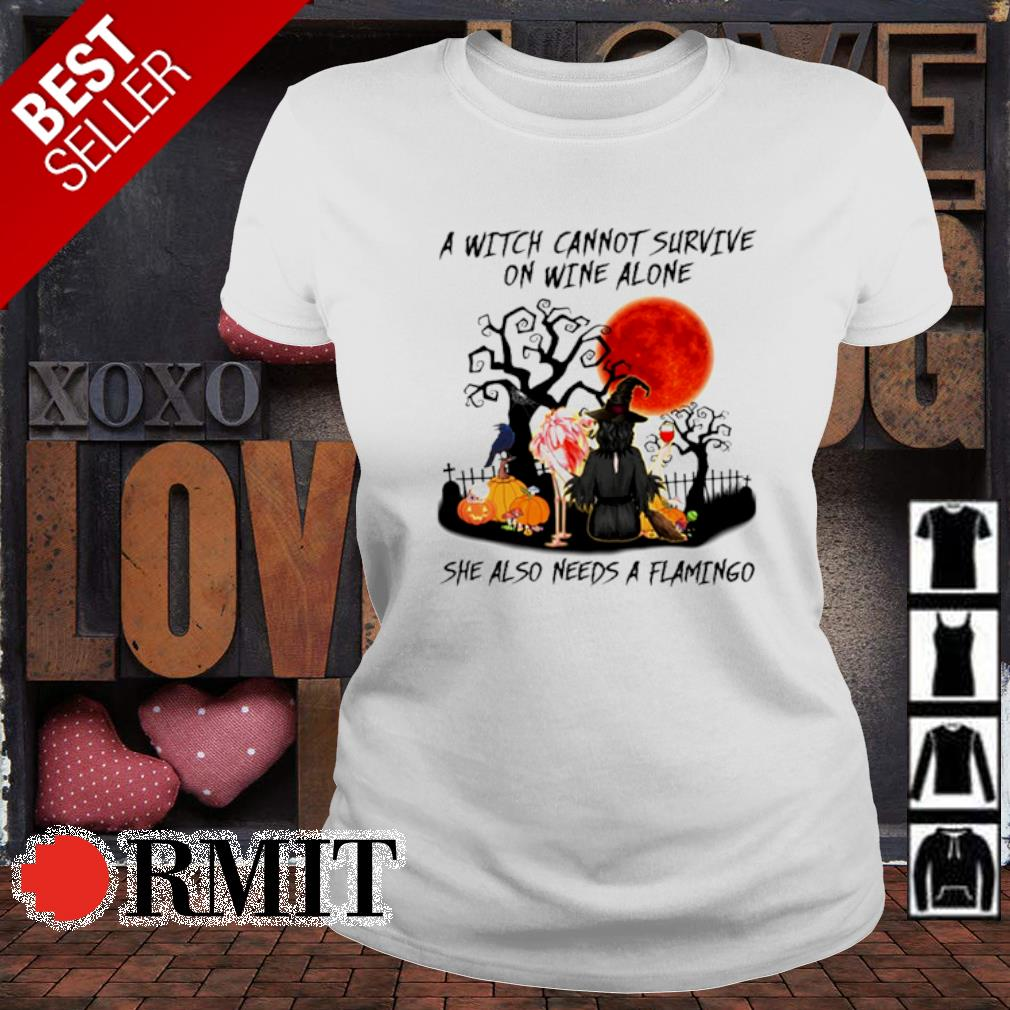 A witch cannot survive on wine alone she also needs a flamingo s ladies-tee