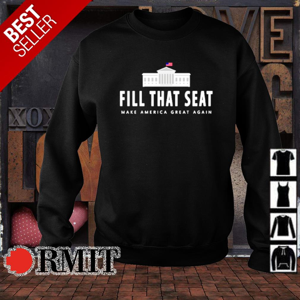 Fill that seat make America great again s sweater1
