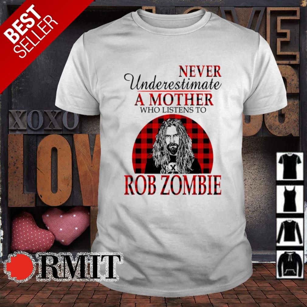 Never underestimate a mother who listens to Rob Zombie shirt