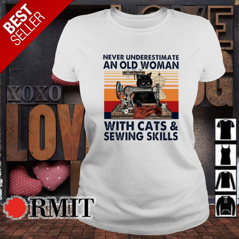 Never underestimate an old woman with cats and sewing skills vintage s ladies-tee
