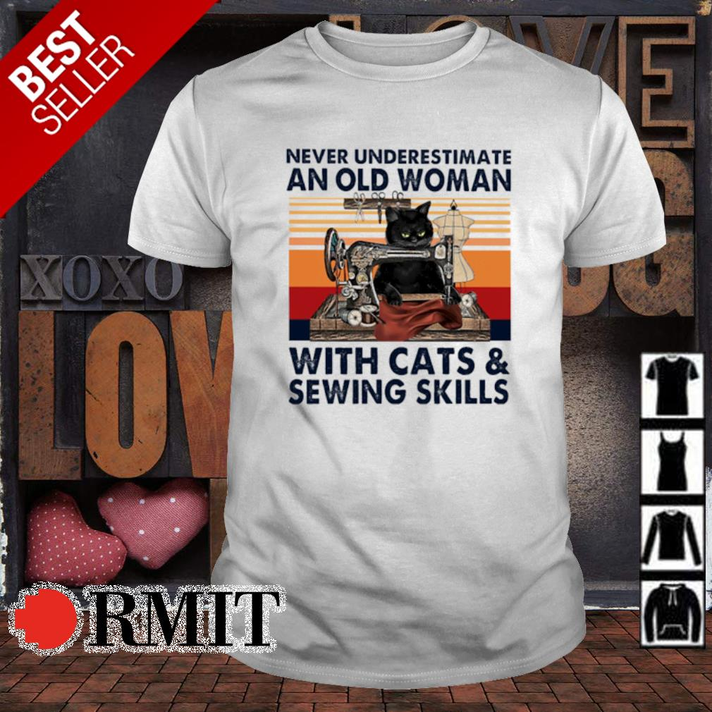 Never underestimate an old woman with cats and sewing skills vintage shirt