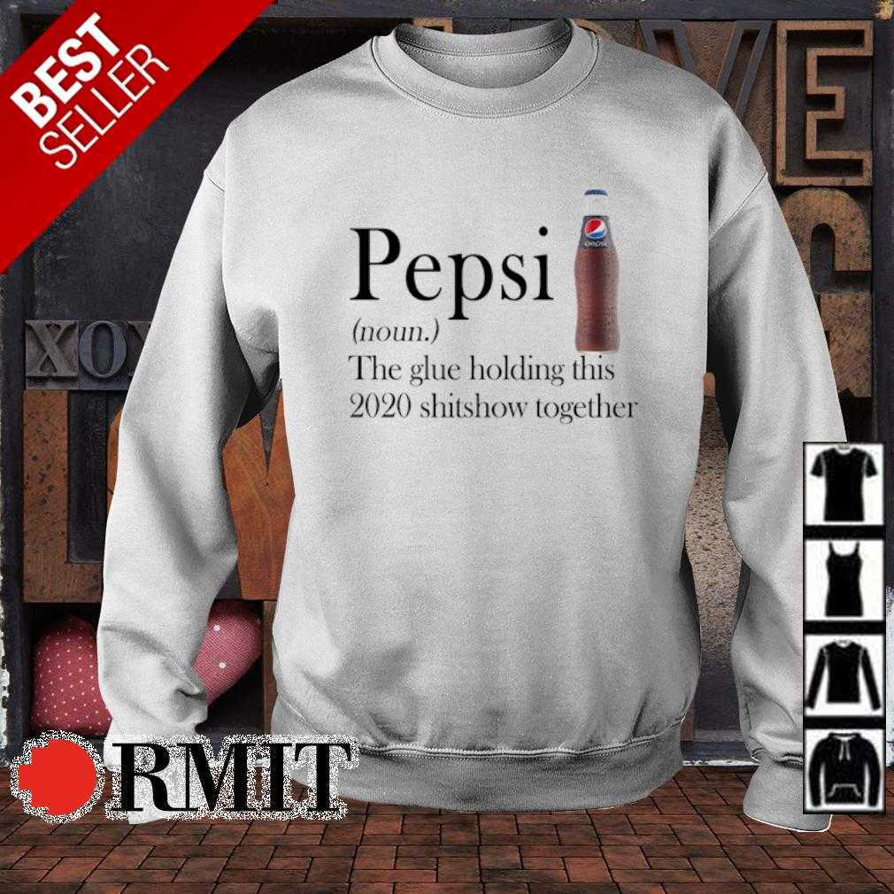 Pepsi the glue holding this 2020 shitshow together s sweater