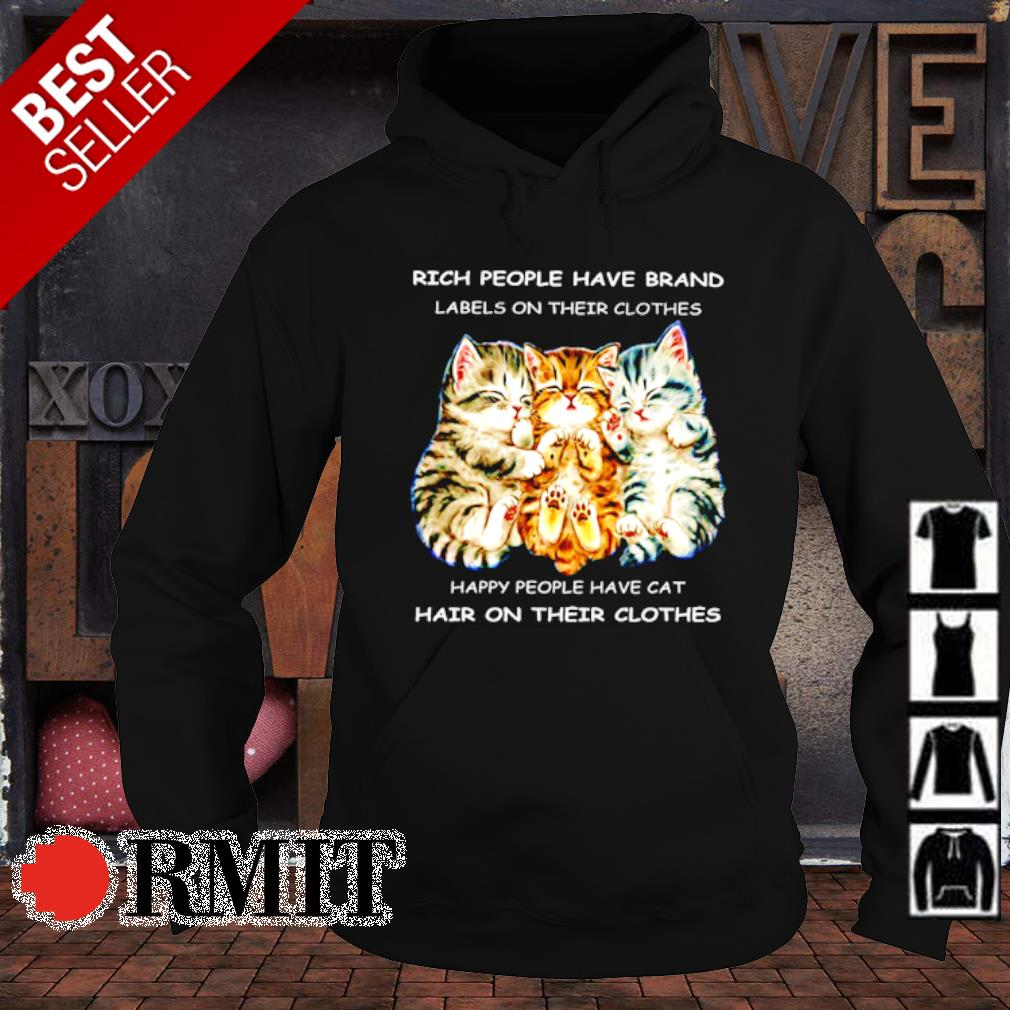 Rich people have brand labels on their clothes happy people have cat s hoodie1