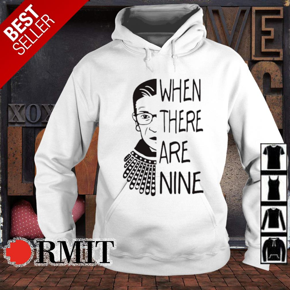 Ruth Bader Ginsburg when there are nine s hoodie