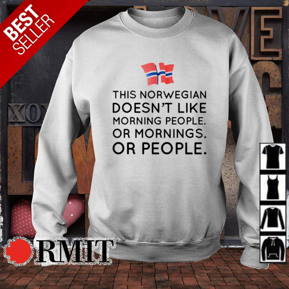 This norwegian doesn't like morning people or mornings or people s sweater