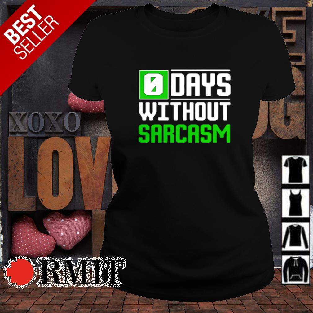 0 days without sarcasm s ladies-tee1