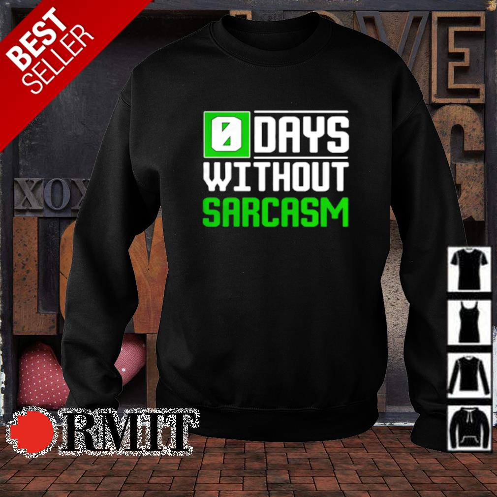 0 days without sarcasm s sweater1