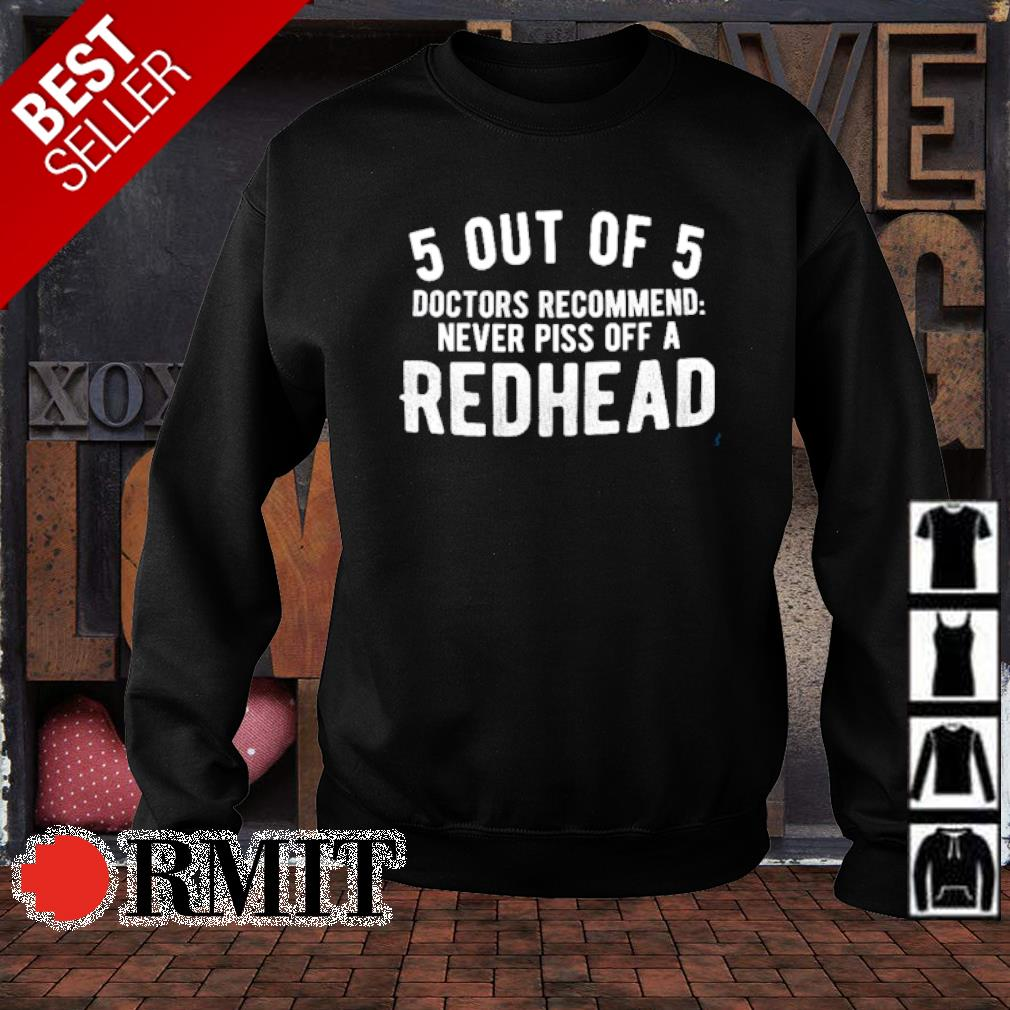 5 out of 5 doctors recommend never piss off a redhead s sweater1