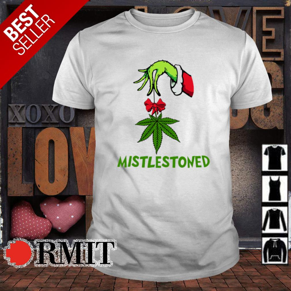 Grinch hand holding weed mistlestoned Christmas shirt
