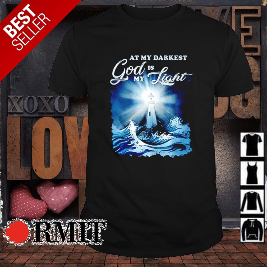Lighthouse at my darkest God is my light shirt