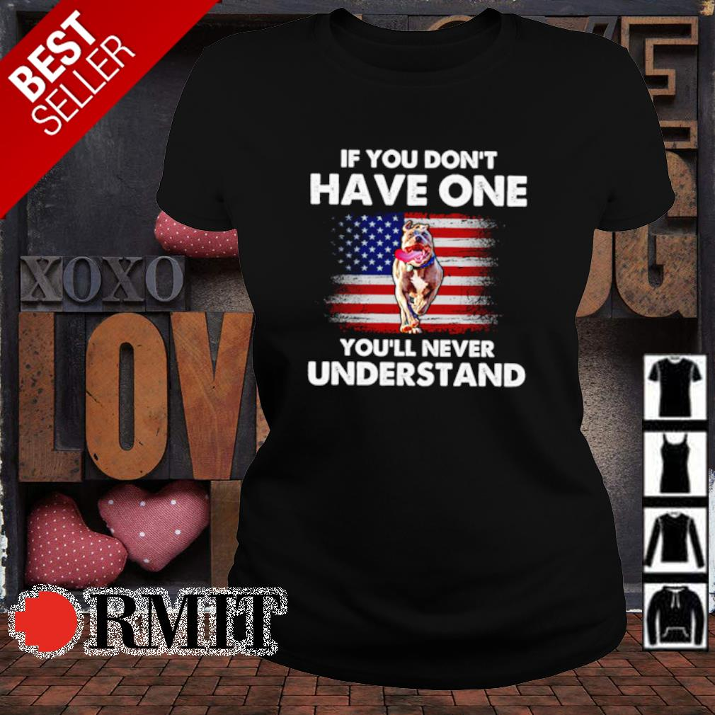 Pitbull if you don't have one you'll never understand s ladies-tee1