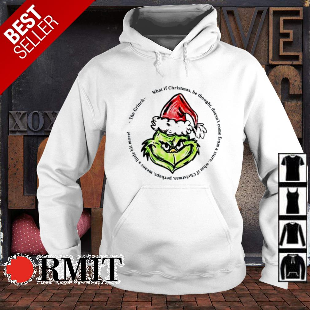 The Grinch what if Christmas he thought doesn't come from s hoodie