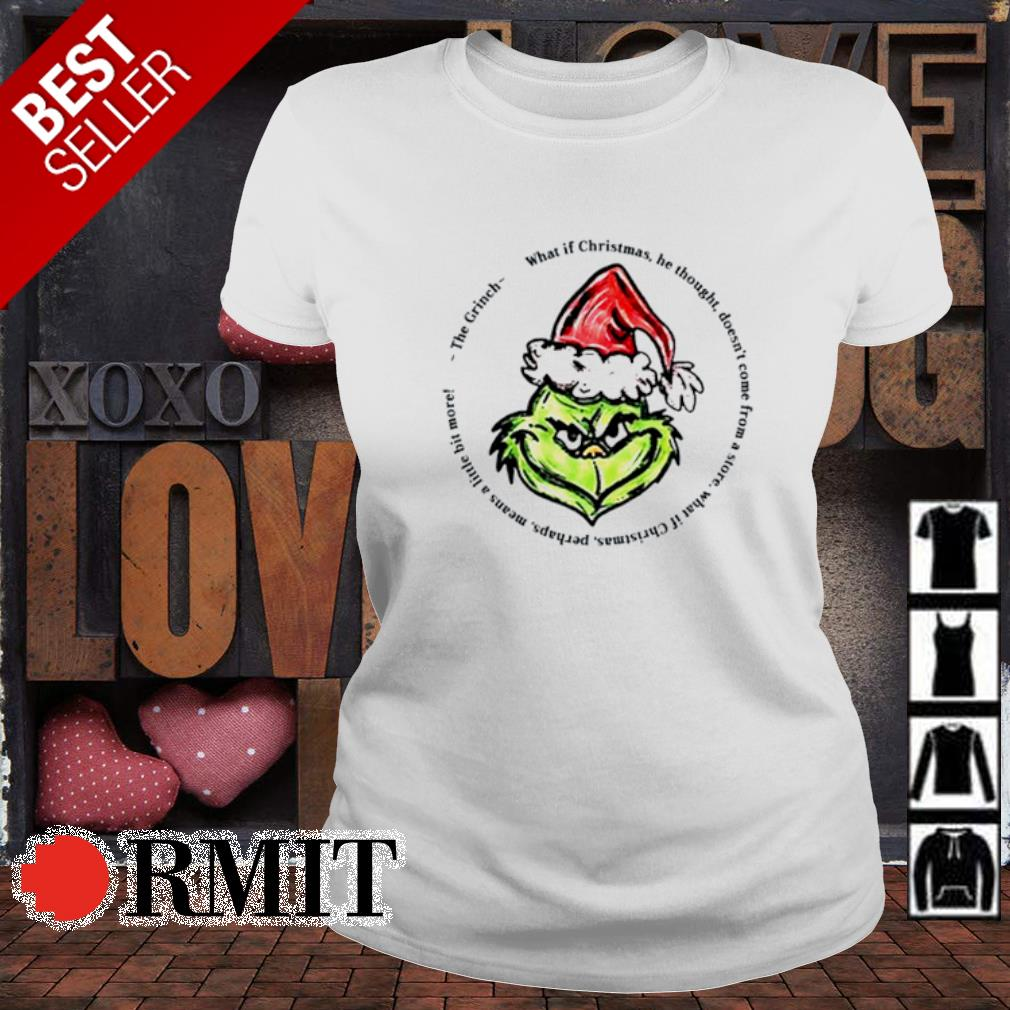 The Grinch what if Christmas he thought doesn't come from s ladies-tee