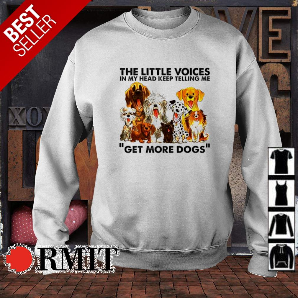 The little voices in my head keep telling me get more dogs s sweater