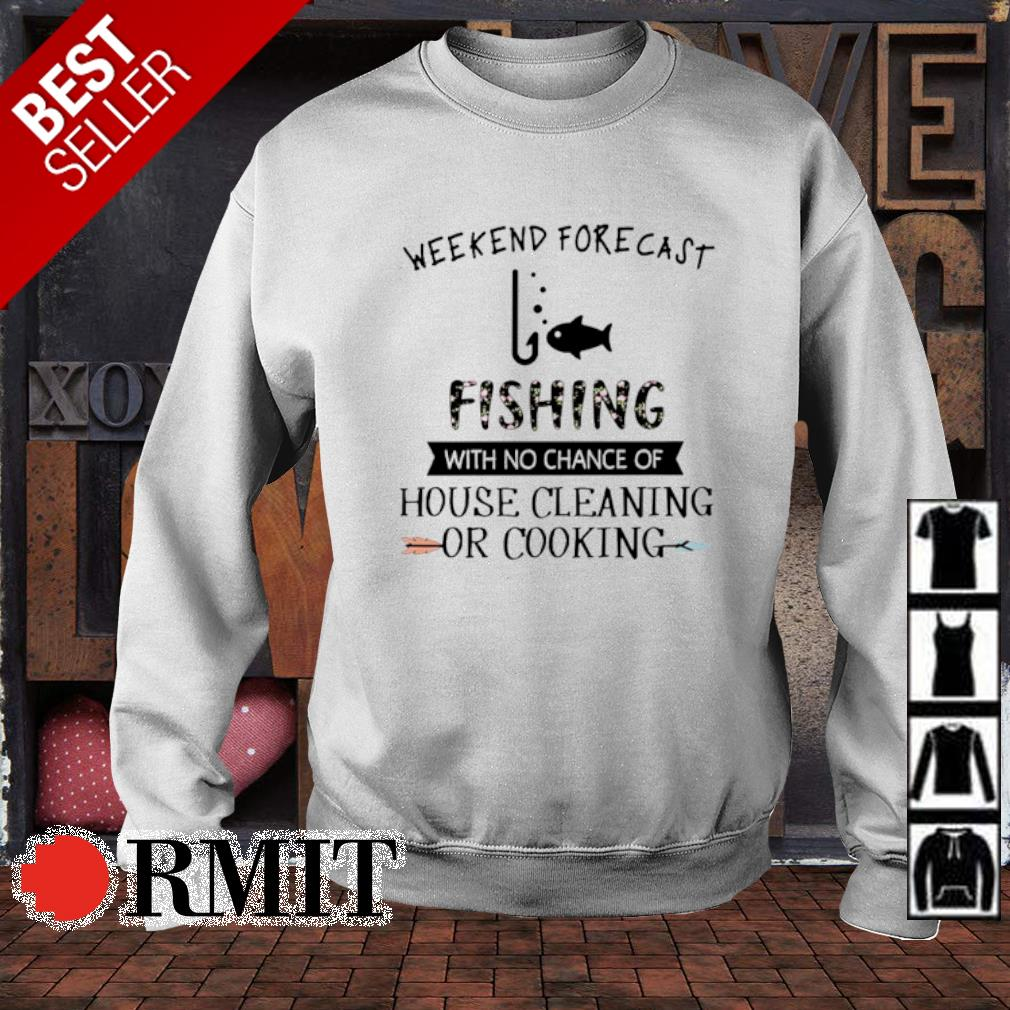 Weekend forecast fishing with no chance of house cleaning or cooking s sweater