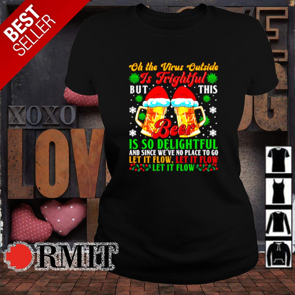 Oh the virus outside is frightful but this beer is so delightful Christmas s ladies-tee1