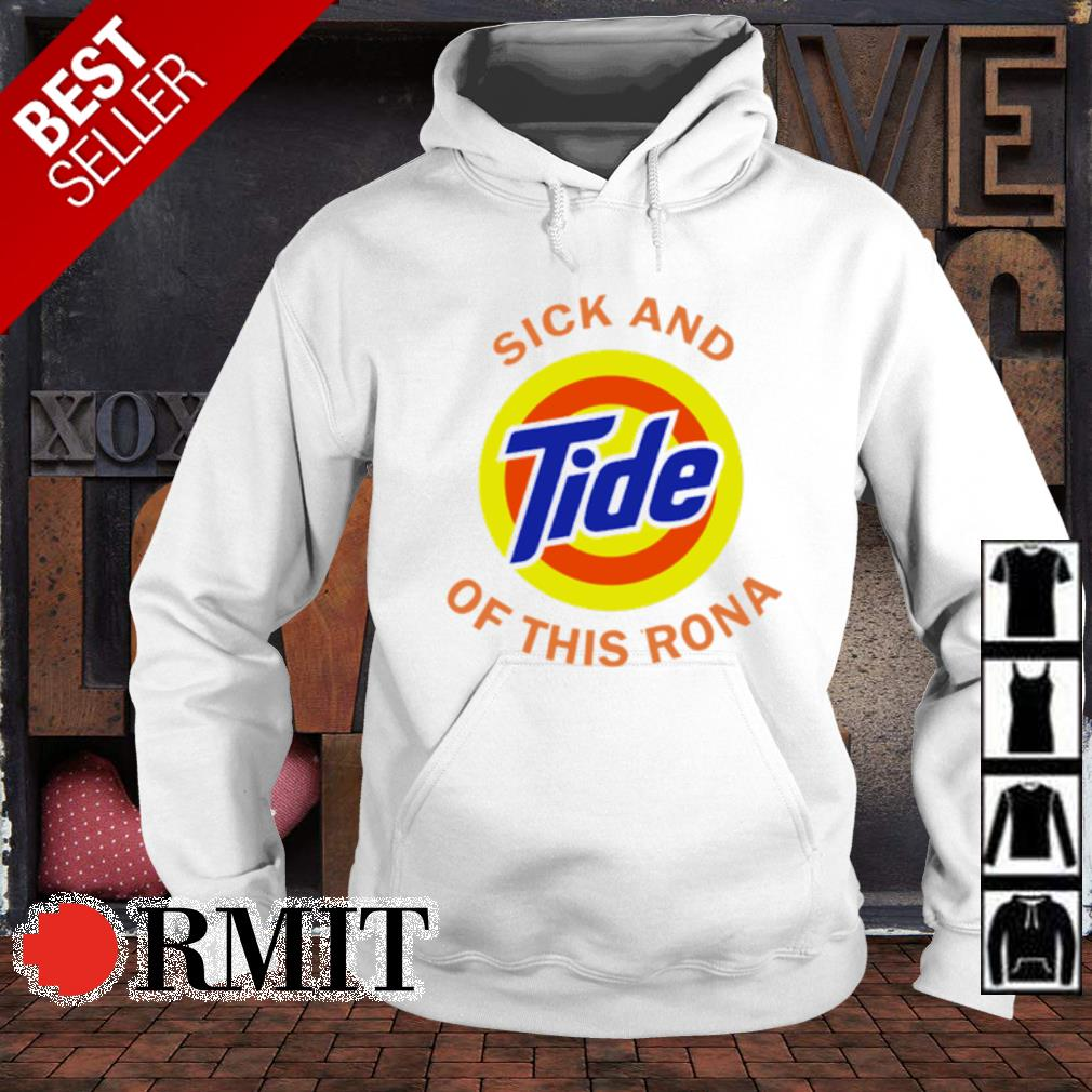 Sick and Tide of this Rona s hoodie