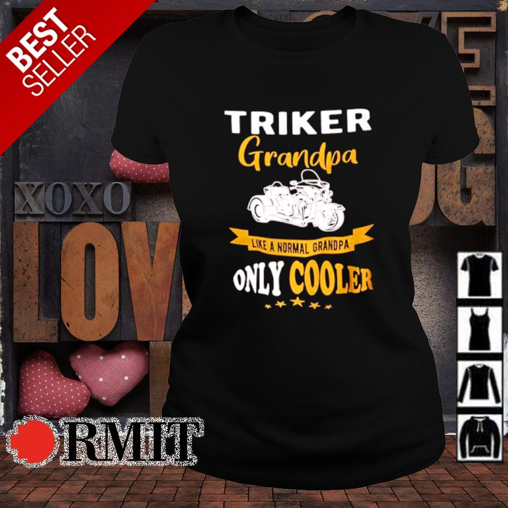 Tricker Grandpa like a normal Grandpa only cooler s ladies-tee1